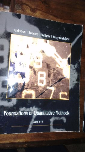 Foundations of Quantitative Methods (Anderson/Sweeny/Williams/Tussy Gustafson)