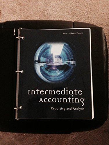 Intermediate Accounting Reporting and Analysis: James M. Wahlen, Jefferson P. Jones, Donald P. ...
