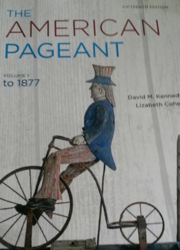 9781285115870: The American Pageant Vol.1 to 1877