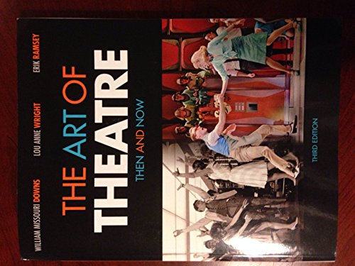 9781285116624: The Art of Theatre: Then and Now