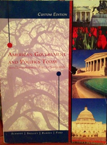 9781285120843: American Government and Politics Today (American Government and Politics Today With Latin American Politics Supplement)