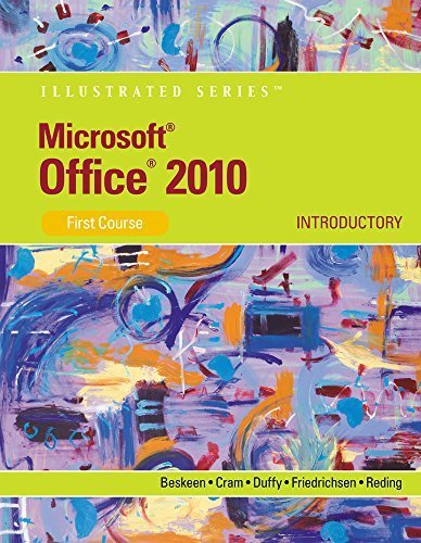 9781285121727: Microsoft Office 2010: Illustrated Introductory, First Course 1st edition by Beskeen, David W., Cram, Carol, Duffy, Jennifer, Friedrichse (2012) Loose Leaf