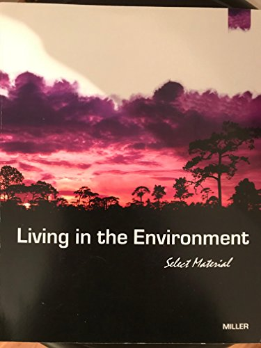 Living in the Environment: Select Material: G. Tyler Miller