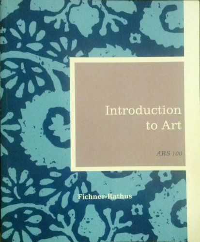 9781285134918: Introduction to Art - ASU - ARS 101 Edition - Fichner-Rathus