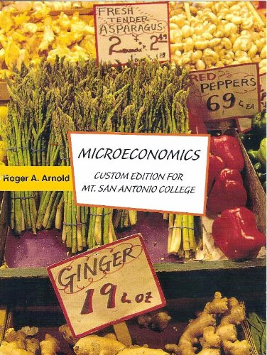Microeconomics Custom Edition for Mt. San Antonio College: Arnold, Roger A.