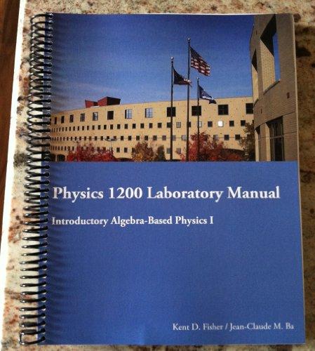 9781285141442: Physics 1200 Laboratory Manual (Introductory Algebra Based Physics I)