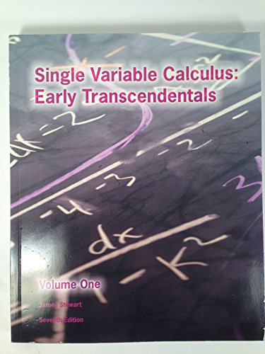 Single Variable Calculus: Early Transcendentals, Volume One, 7th Edition: James Stewart