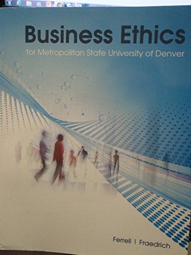 Business Ethics for Metropolitan State University of: Ferrell, Fraedrich