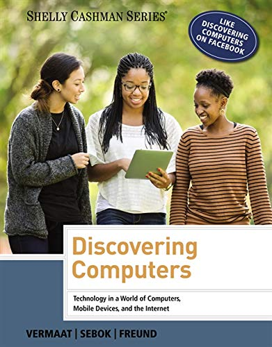 Discovering Computers 9781285161761 Based on extensive customer feedback, DISCOVERING COMPUTERS ©2014 has been completely reexamined and revised to reflect the evolving needs of the concepts portion of the Introductory Computing course. This exciting new edition maintains many longstanding hallmarks, but is now highly focused on relevancy to provide students only with what they really need to know to be successful digital citizens in college and beyond. To better reflect the importance of certain topics in today's digital world, coverage of enterprise computing, ethics, Internet research skills, mobile computing, operating systems (other than Windows), browsers, security, and Web 2.0 has been expanded and integrated. New critical thinking and problem solving exercises are included in every feature throughout the text, engaging students in regular practice of higher-order thinking skills. In addition, students have more opportunity for hands-on practice with the completely revised end-of-chapter activities. With these enhancements and more, the new DISCOVERING COMPUTERS is an even more engaging teaching and learning tool for your classroom.