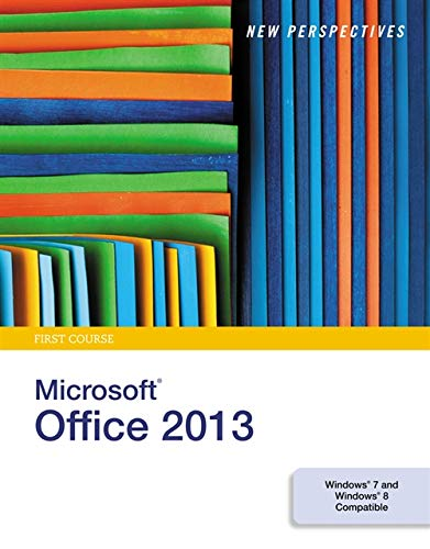 New Perspectives on Microsoft Office 2013: First: Shaffer, Ann; Carey,
