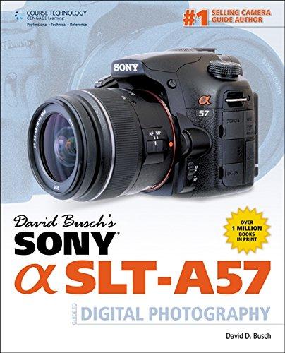 9781285171289: David Busch's Sony Alpha SLT-A57 Guide to Digital Photography (David Busch's Digital Photography Guides)