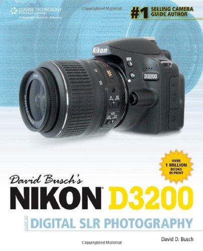 9781285171302: David Busch's Nikon D3200 Guide to Digital SLR Photography (David Busch's Digital Photography Guides)