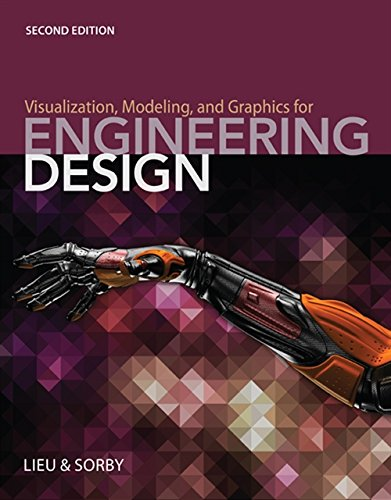 9781285172958: Visualization, Modeling, and Graphics for Engineering Design