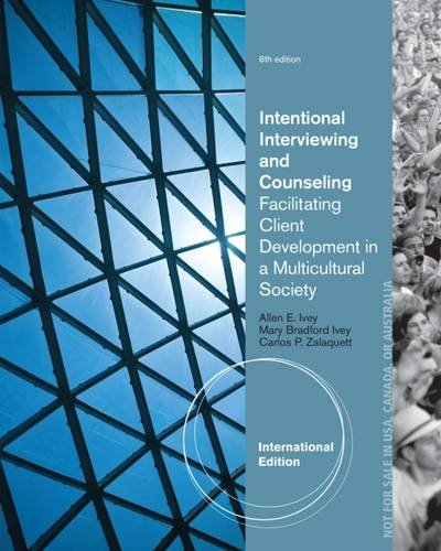 Intentional Interviewing & Counseling: Facilitating Client Dvpt.: Ivey/Ivey/Zalaquett