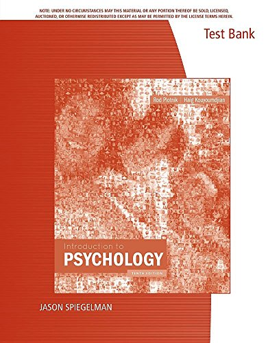 Test Bank Introduction to Psychology (10th Edition): Plotnik