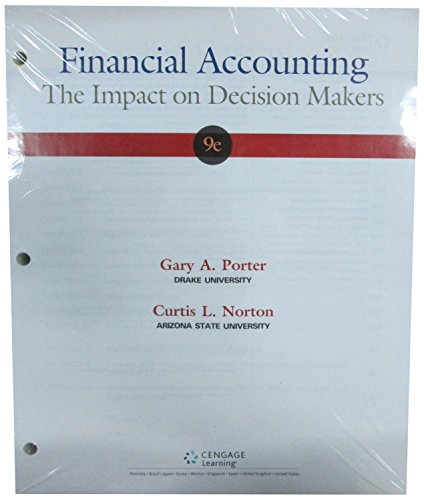 Financial Accounting: The Impact on Decision Makers: Gary A Porter, Curtis L Norton