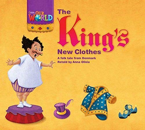 9781285190655: Our World Readers: The King's New Clothes: British English (Our World Readers (British English))