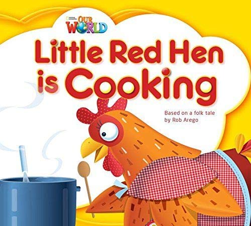 9781285190686: Our World Readers: Little Red Hen is Cooking: British English (Our World Readers (British English))