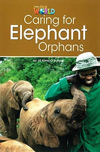 9781285191225: Our World 3: Taking Care of Elephant Orphans Reader