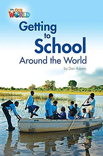 9781285191249: Our World Readers: Getting to School Around the World: British English (Our World Readers (British English))