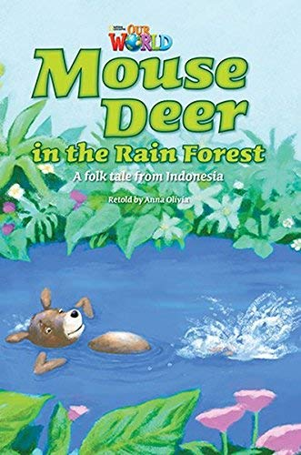 9781285191263: Our World Readers: Mouse Deer in the Rain Forest: British English (Our World Readers (British English))