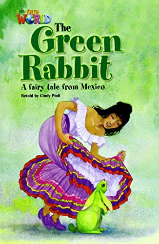 Our World Readers: The Green Rabbit: British English (Pamphlet): Cindy Pioli