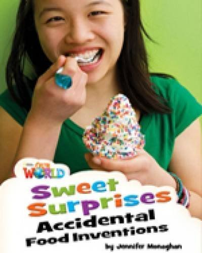 9781285191379: Our World Readers: Sweet Surprises, Accidental Food Inventions: British English