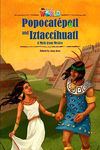 Our World Readers: Popocatepetl and Iztaccihuatl: British English: Joey Acra