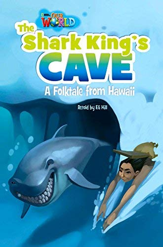 9781285191553: Our World Readers: The Shark King's Cave: British English (Our World Readers (British English))