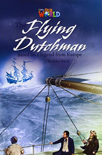 Our World Readers: The Flying Dutchman: British: John Porell