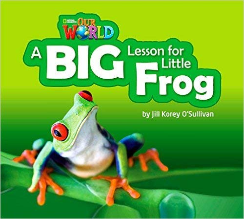 9781285191713: Our World Readers: A Big Lesson for Little Frog Big Book