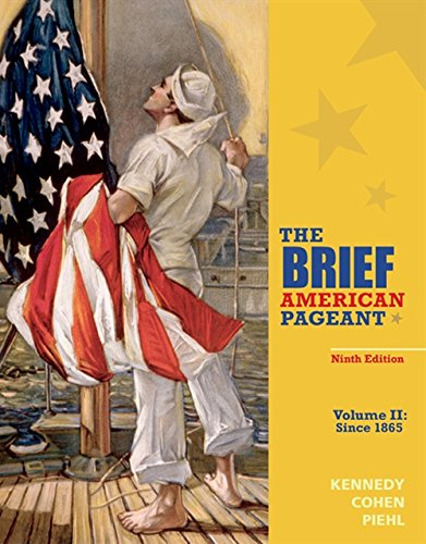 The Brief American Pageant: A History of the Republic, Volume II: Since 1865: David M. Kennedy