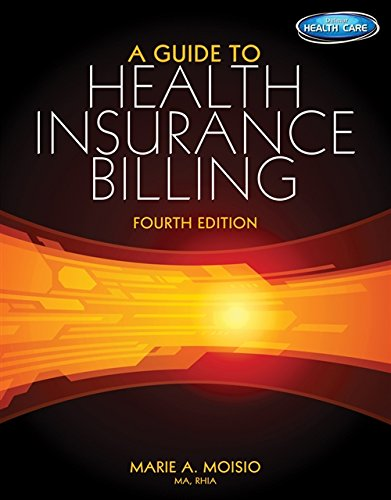 A Guide to Health Insurance Billing (with Premium Website, 2 term (12 months) Printed Access Card) (1285193598) by Marie A Moisio