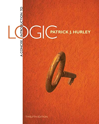 A Concise Introduction to Logic: Hurley, Patrick J.