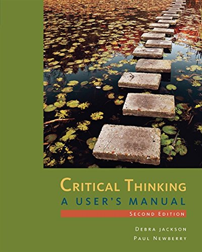Critical Thinking: A User's Manual: Debra Jackson; Paul