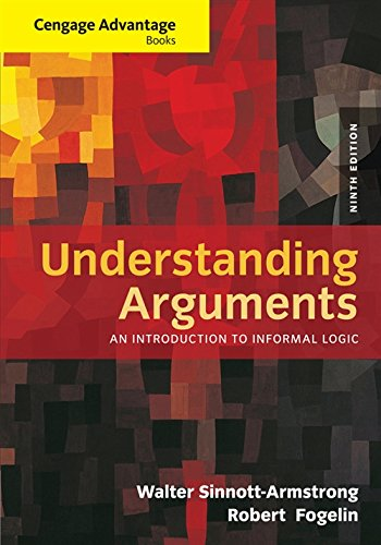9781285197364: Cengage Advantage Books: Understanding Arguments: An Introduction to Informal Logic