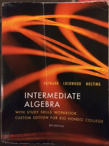 9781285216546: Intermediate Algebra (WITH STUDY SKILLS WORKBOOK CUSTOM EDITION FOR RIO HONDO COLLGE)