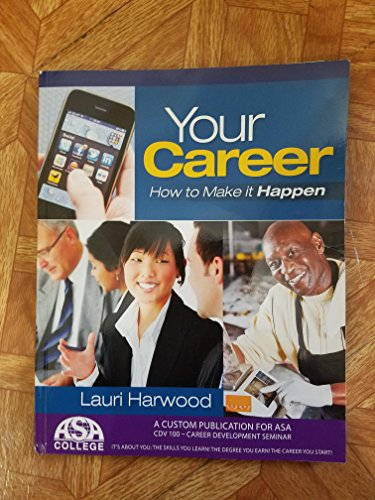 Your Career how to make it Happen. A custom publication for ASA. 2012: Lauri Harwood