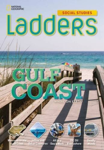 Ladders Social Studies 4: The Gulf Coast (below-level): Milson, Andrew, Goudvis, Anne