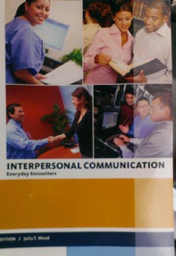 9781285389646: Interpersonal Communication: Everyday Encounters (Interpersonal Communication: Everyday Encounters 7 Edition)