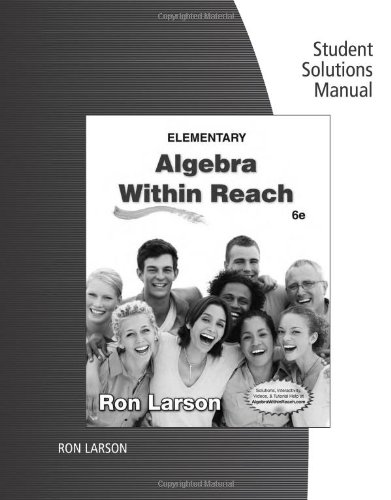 Elementary Algebra: Algebra within Reach, by Larson, 5th Edition, Solutions Manual: Larson