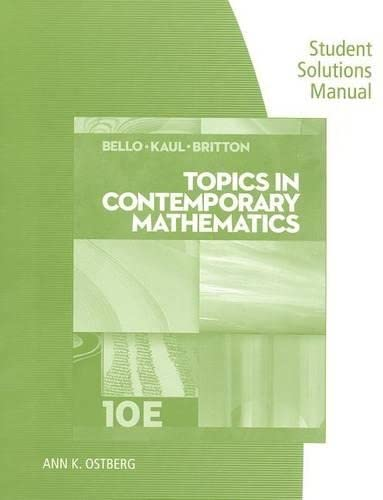 9781285420745: Student Solutions Manual for Bello/Kaul/Britton's Topics in Contemporary Mathematics, 10th