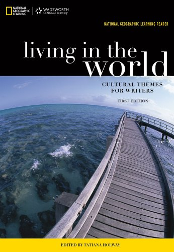 Living in the World: Cultural Themes for Writers (National Geographic Learning Reader)