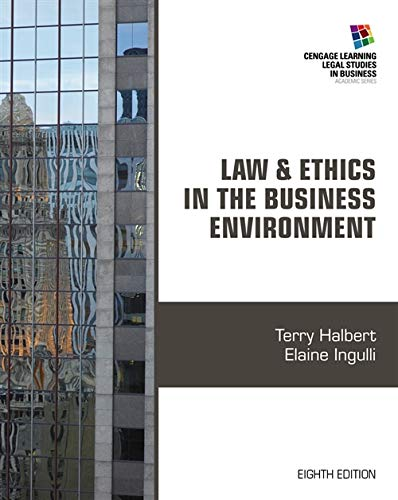 Law and Ethics in the Business Environment: Ingulli, Elaine, Halbert,