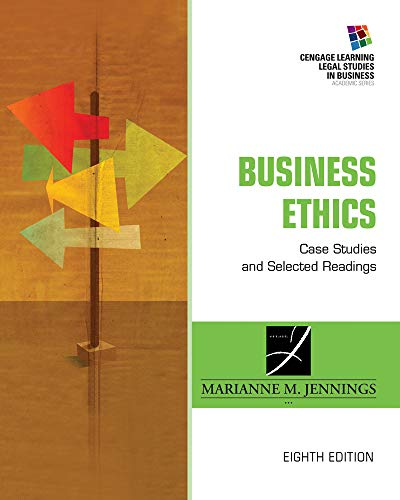 Business Ethics: Case Studies and Selected Readings: Marianne M. Jennings