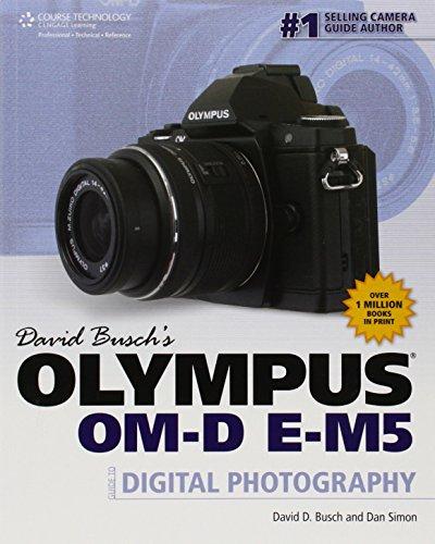 9781285429960: David Busch's Olympus OM-D E-M5 Guide to Digital Photography (David Busch's Digital Photography Guides)