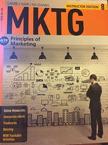 MKTG 8: Principles Of Marketing (Instructor Edition): Charles W. Lamb;