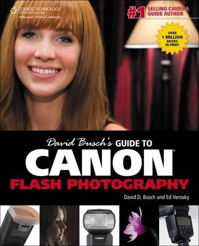 9781285434650: David Busch's Guide to Canon Flash Photography (David Busch's Digital Photography Guides)