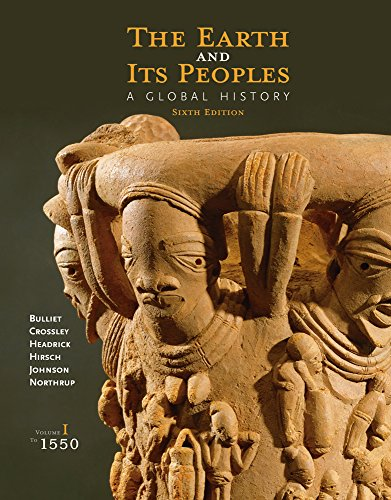 9781285436913: The Earth and Its Peoples: A Global History, Volume I: To 1550