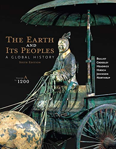 9781285436999: The Earth and Its Peoples: A Global History, Volume A: To 1200